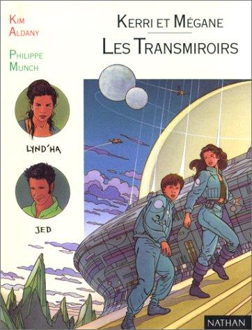 Kerri et Mégane, Tome 2 : Les transmiroirs
