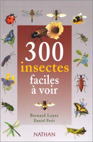 300 Insectes faciles a voir