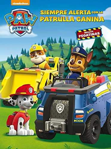 Siempre alerta con la Patrulla Canina (Paw Patrol - Patrulla Canina. Actividades): (Incluye pegatinas) por Nickelodeon Nickelodeon