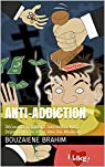 Anti-Addiction par BOUZAIENE