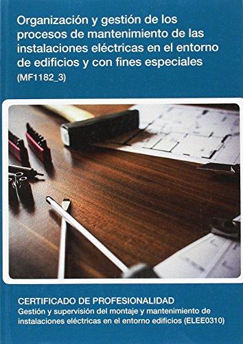 Organización y gestión de los procesos de mantenimiento de las instalaciones eléctricas en el entorno de edificios y con fines especiales por Marisol Tabuyo Pizarro