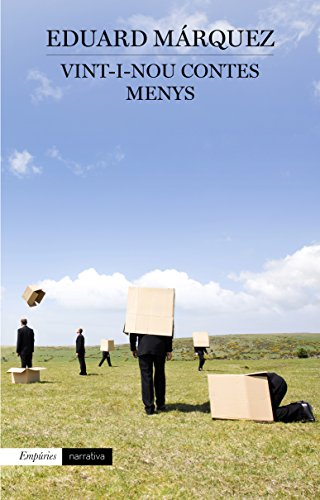 Vint-i-nou contes menys (EMPURIES NARRATIVA Book 452) (Catalan Edition) por Eduard Márquez Taña