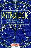 Astrologie. So bestimmen Sie Ihr persönliches Horoskop -