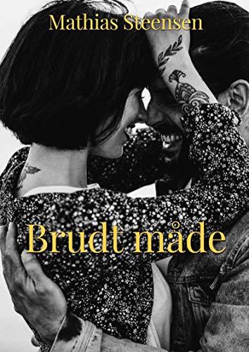 Brudt måde (Danish Edition) por Mathias Steensen