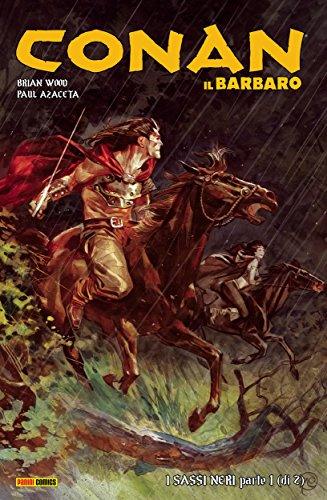Conan il Barbaro 10. I Sassi Neri (Italian Edition) (Brian Wood Conan)