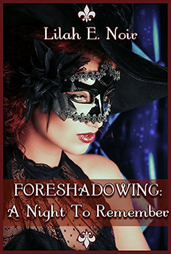 Foreshadowing a night to remember ebook lilah e noir amazon foreshadowing a night to remember by noir lilah e fandeluxe Document
