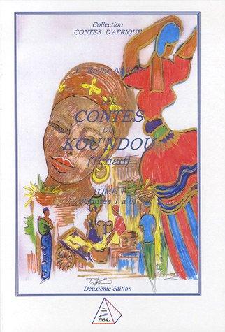 Les contes du kou'ndou (Tchad) : Tome 1 (contes 1 à 8)