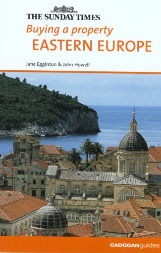 Cadogan Buying A Property Eastern Europe [Lingua Inglese] di Jane Eggington,John Howell