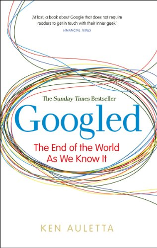 Googled: The End of the World as We Know It por Ken Auletta