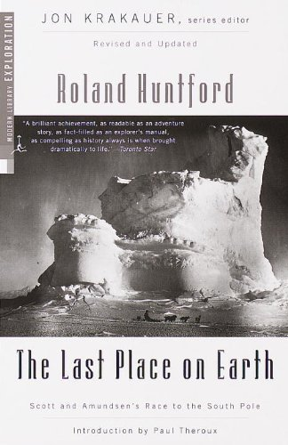 The Last Place on Earth (Modern Library Exploration) by Huntford, Roland (1999) Paperback