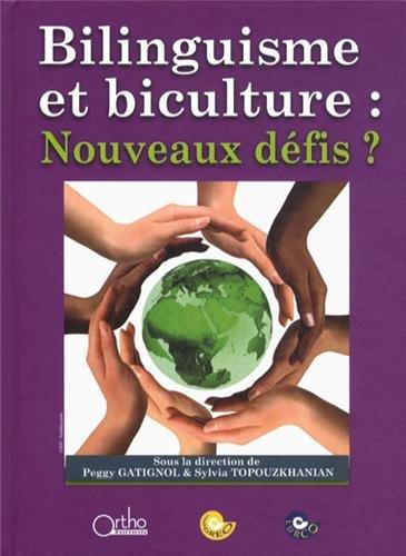 Bilinguisme et biculture : nouveaux défis ?