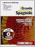 Il Grande dizionario di spagnolo. Dizionario spagnolo-italiano, italiano-spagnolo. DVD-ROM. Con Contenuto digitale (fornito elettronicamente)