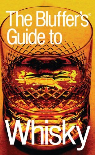 The Bluffer's Guide to Whisky, Revised: The Bluffer's Guide Series (Bluffer's Guides - Oval Books) by David Milsted (2005-04-01)