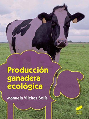 Producción ganadera ecológica (Agraria) por Manuela Vilches Solís