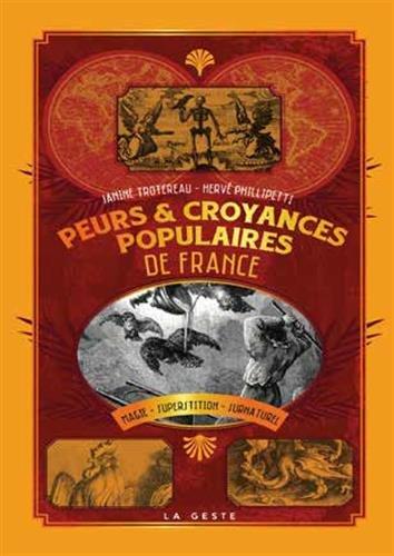 Peurs et croyances populaires en France : Magie, superstitions, surnaturel, cultes, rites, symboles