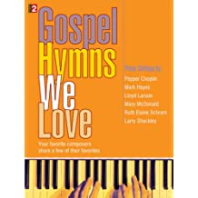 Gospel Hymns We Love: Your Favorite Composers Share a Few of Their Favorites