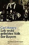 Leb wohl geliebtes Volk der Bayern: Ein Requiem - Carl Amery