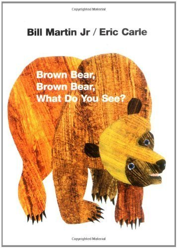 Brown Bear, Brown Bear, What Do You See? by Martin Jr., Bill, Carle, Eric (1996) Board book