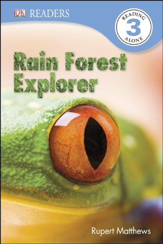 Rain Forest Explorer (DK Readers, Level 3) por Rupert Matthews