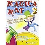 Magica mat. Per la 2ª classe elementare