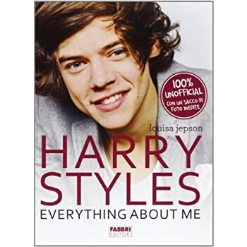 Harry Styles. Everything About Me