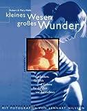 Kleines Wesen, großes Wunder - Lennart Nilsson
