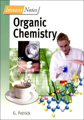Instant Notes in Organic Chemistry (Instant Notes (Taylor & Francis))