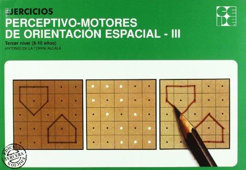 Ejercicios perceptivo-motores de orientacion espacial. 3 por Antonio De la Torre