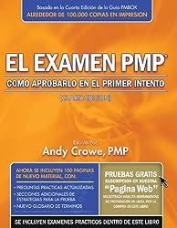 El examen PMP / The PMP Exam: Como aprobarlo en el primer intento / How to Pass on Your First Try