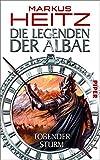 Die Legenden der Albae: Tobender Sturm - Markus Heitz