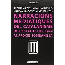 Narracions mediàtiques del catalanisme de l'estatut del 1979 al procés sobiranis (Manuals)