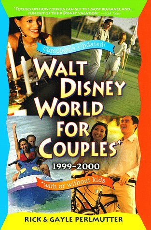 Walt Disney World for Couples: 1999-2000 (with or without Kids)