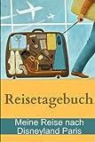 Reisetagebuch - Meine Reise nach Disneyland Paris - Jack Belmouse