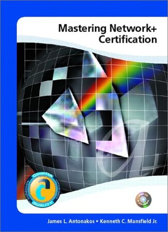 Mastering Network+ Certification & Lab Manual Package: Certification and Laboratory Manual Package por James L. Antonakos