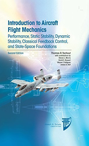 Introduction to Aircraft Flight Mechanics: Performance, Static Stability, Dynamic Stability, Classical Feedback Control, and State-space Foundations (Aiaa Education Series) by Thomas R. Yechout (2014-06-30)