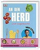 An den Herd und losgekocht!: 40 kinderleichte Rezepte Schritt für