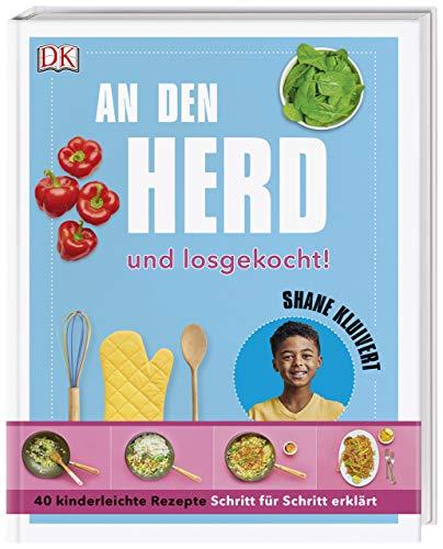 An den Herd und losgekocht!: 40 kinderleichte Rezepte Schritt für Schritt erklärt. Mit Vorwort von Julian Draxler (Herd-kochbuch)