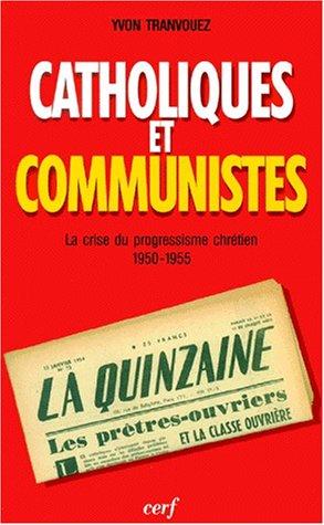 Catholiques et Communistes par Y. Tranvouez