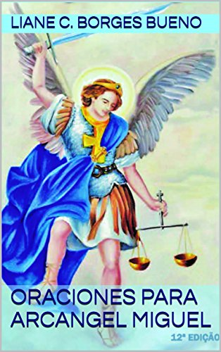 Oraciones para Arcangel Miguel por Liane C. Borges Bueno