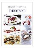 Italienische Küche Dessert: Nachspeisen