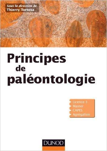 Principes de palontologie de Thierry Tortosa,Sylvain Adnet ,Romain Amiot ( 25 septembre 2013 )