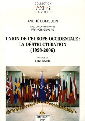 Union de l'Europe occidentale : la déstructuration (1998-2006) par André Dumoulin
