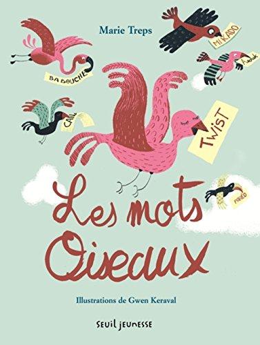Les mots oiseaux : abécédaire des mots français venus d'ailleurs