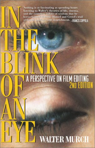 In the Blink of An Eye: 2nd Edition: A Perspective on Film Editing