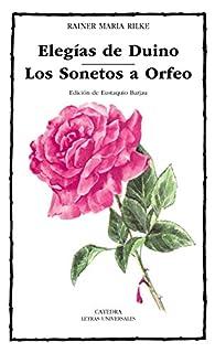 Elegías de Duino; Los Sonetos a Orfeo par Rainer Maria Rilke