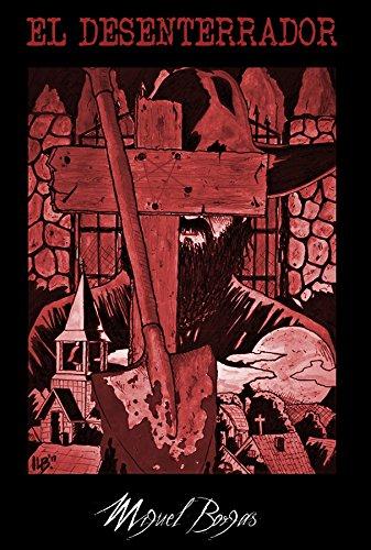 El Desenterrador por Miguel  Borgas