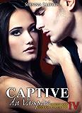 Captive du Vampire - vol.4: Mords-moi ! Edition Collector
