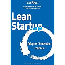 Lean Startup : Adoptez l'innovation continue