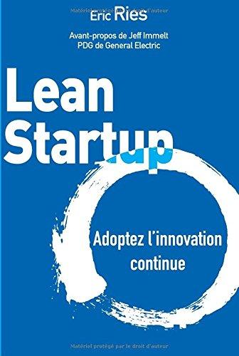 Lean Startup: Adoptez l'innovation continue par Eric Ries