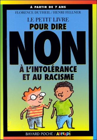 Le petit livre pour dire non, Tome 2 : Le petit livre pour dire non  l'intolrance et au racisme
